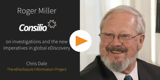 Roger Miller - Investigations and the new imperatives in global eDiscovery Video Cover